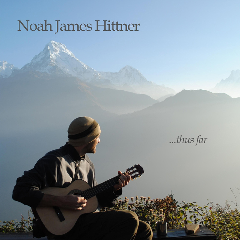 ALBUM - thus far by Noah James Hittner