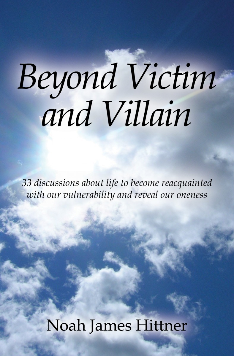 Book: Beyond Victim & Villain by Noah James Hittner
